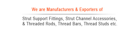 strut channel support fittings & channel accessories - threaded rods - thread bars - coil rods exporters manufacturers in india punjab ludhiana